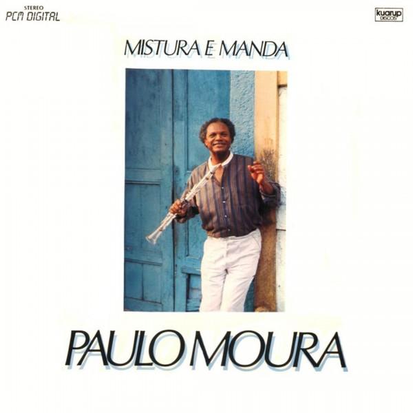 Paulo Moura - Mistura e Manda