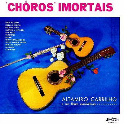 Altamiro Carrilho -Choros Imortais